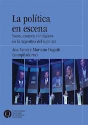 Libro La Politica En Escena .Voces, Cuerpos E Imgenes En Argentina