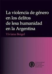 Libro Violencia De Genero En Los Delitos De Lesa Humanidad En La Argentina, El