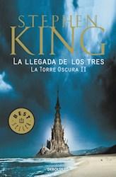 Libro 2. La Llegada De Los Tres  La Torre Oscura