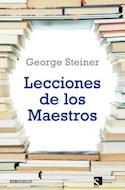 Papel LECCIONES DE LOS MAESTROS (EDICIONES SIRUELA / DEBOLSILLO) (FILOSOFIA)