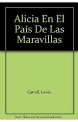 Papel ALICIA EN EL PAIS DE LAS MARAVILLAS (COLECCION NOGAL) (RUSTICA)