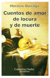 Papel CUENTOS DE AMOR DE LOCURA Y DE MUERTE (COLECCION OMBU)