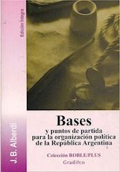 Papel Bases Y Puntos De Partida Para La Organizacion Politica De La Republica Arg