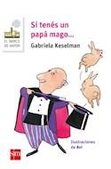 Papel SI TENES UN PAPA MAGO (BARCO DE VAPOR BLANCO) (+5 AÑOS) (BOLSILLO) (RUSTICA)