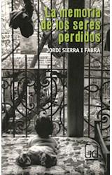 Papel MEMORIA DE LOS SERES PERDIDOS (COLECCION GRAN ANGULAR)