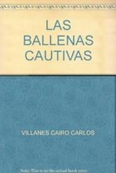Papel Ballenas Cautivas, Las