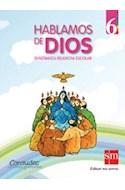 Papel HABLAMOS DE DIOS 6 S M ENSEÑANZA RELIGIOSA ESCOLAR (NOVEDAD 2011)