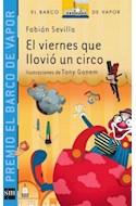 Papel VIERNES QUE LLOVIO UN CIRCO (BARCO DE VAPOR AZUL) (7 AÑOS) (RUSTICA)