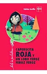 Papel CAPERUCITA ROJA Y UN LOBO FEROZ FEROZ FEROZ (COLECCION HILO DE PALABRAS) (ILUSTRADO)