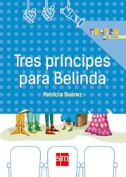 Libro Tres Prncipes Para La Caprichosa Belinda