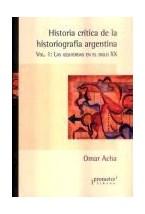 Papel HISTORIA CRITICA DE LA HISTORIOGRAFIA ARGENTINA VOL.1 : LAS