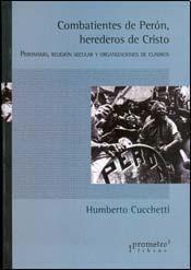Libro Combatientes De Peron  Herederos De Cristo