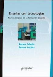 Libro Enseñar Con Tecnologias