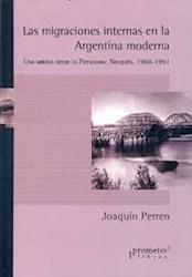 Libro Las Migraciones Internas En La Argentina Moderna