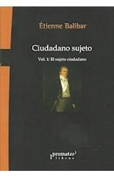 Papel CIUDADANO SUJETO 1. EL SUJETO CIUDADANO