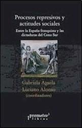 Libro Procesos Represivos Y Actitudes Sociales