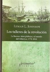 Libro Los Talleres De La Revolucion