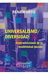 Papel UNIVERSALISMO DIVERSIDAD CONTRADICCIONES DE LA MODERNID  AD MUNDO