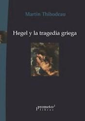 Libro Hegel Y La Tragedia Griega