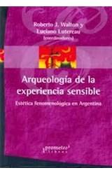 Papel ARQUEOLOGIA DE LA EXPERIENCIA SENSIBLE