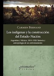 Libro Los Indigenas Y La Construccion Del Estado - Nacion