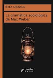 Libro La Gramatica Sociologica De Max Weber