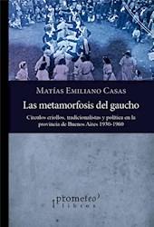 Libro La Metamorfosis Del Gaucho