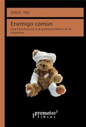 Libro Enemigo Comun:Una Introduccion A La Pobreza Infantil En Argentina