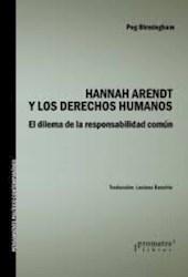 Libro Hannah Arendt Y Los Derechos Humanos. El Dilema De La Responsabilidad Comun