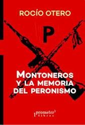 Libro Montoneros Y La Memoria Del Peronismo