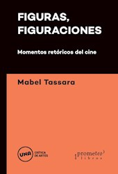 Libro Figuras, Figuraciones: Momentos Retoricos En El Cine