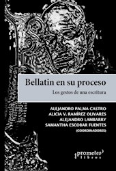 Libro Bellatin En Su Proceso .Los Gestos De Una Escritura