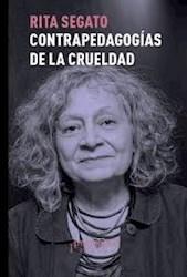 Libro Contrapedagogias De La Crueldad