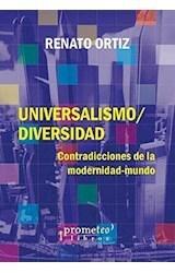 Papel UNIVERSALISMO / DIVERSIDAD CONTRADICCIONES DE LA MODERNIDAD-MUNDO