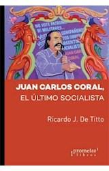 Papel JUAN CARLOS CORAL, EL ULTIMO SOCIALISTA