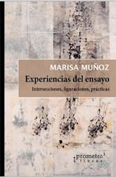 Libro Experiencias Del Ensayo. Intersecciones, Figuraciones, Practicas