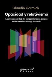 Libro Opacidad Y Relativismo .La Situacionalidad Del Conocimiento En Tension