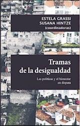 Libro Tramas De La Desigualdad. Las Politicas Y El Bienestar En Disputa