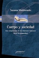 Libro Cuerpo Y Sociedad .Una Comprension De Las Relaciones Humanas Desde La Corpo