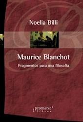 Libro Maurice Blanchot .Fragmentos Para Una Filosofia