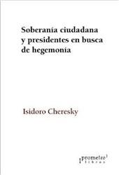 Libro Soberania Ciudadana Y Presidentes En Busca De Hegemonia