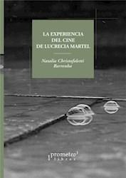 Libro La Experiencia Del Cine De Lucrecia Martel. Residuos Del Tiempo