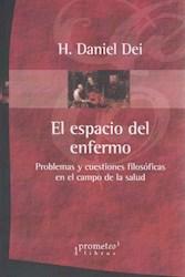 Libro El Espacio Del Enfermo .Problemas Y Custiones Filosoficas En El Campo De La
