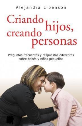 Papel Criando Hijos, Creando Personas. Preguntas Frecuentas Y Resp