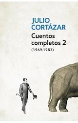 Papel CUENTOS COMPLETOS 2 (1969-1983) (JULIO CORTAZAR) (RUSTICO)