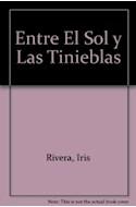 Papel ENTRE EL SOL Y LAS TINIEBLAS (COLECCION MITOS Y LEYENDAS DE LOS TERRIBLES DIOSES GRIEGOS)