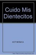 Papel CUIDO MIS DIENTECITOS [APRENDO BUENOS HABITOS] (COLECCION CREZCO Y APRENDO)