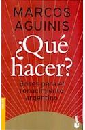 Papel QUE HACER BASES PARA EL RENACIMIENTO ARGENTINO (COLECCION ENSAYO)
