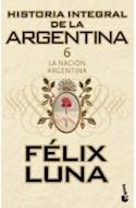 Papel HISTORIA INTEGRAL DE LA ARGENTINA 6 LA NACION ARGENTINA (BIBLIOTECA FELIX LUNA)