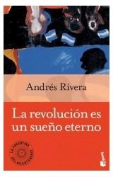 Papel REVOLUCION ES UN SUEÑO ETERNO (COLECCION LA ARGENTINA DEL BICENTENARIO)